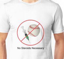 No Steroids Necessary Unisex T-Shirt
