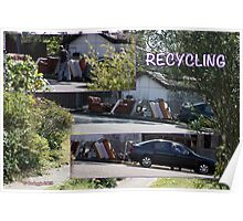 Recycling.......one man's goods is another man's possibilities. Poster