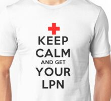 Keep Calm and Get Your LPN(LS) Unisex T-Shirt