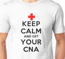 Keep Calm and Get Your CNA (LS) Unisex T-Shirt