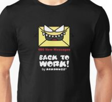 Back to work!!! The scary email Unisex T-Shirt