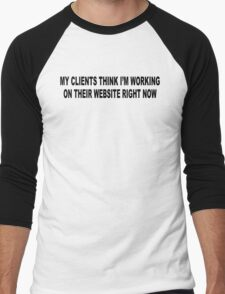 Clients Think I'm Working Web Site Design Funny Computer Nerd Geek Men's Baseball ¾ T-Shirt