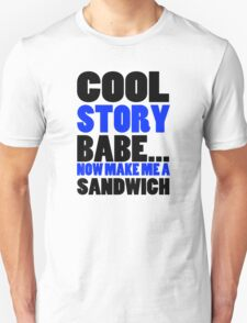 Cool Story Babe Now Make Me A Sandwich College Humor Funny Many Colors T-Shirt