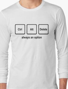 CTRL ALT DELETE nerdy geeky windows coding tech linux Long Sleeve T-Shirt
