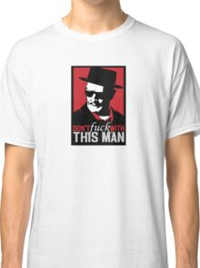 Dont F with This Bad Man Heisenburg Breaking Classic T-Shirt