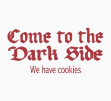 Funny Come To The Dark Side We Have Cookies Rude Offensive by jekonu