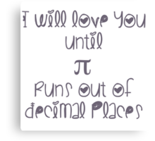 Never ending pi love Canvas Print