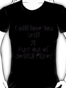 Never ending pi love T-Shirt