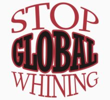 Funny Stop Global Whining Political by jekonu