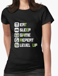 Eat Sleep Game Repeat Level UP Womens Fitted T-Shirt