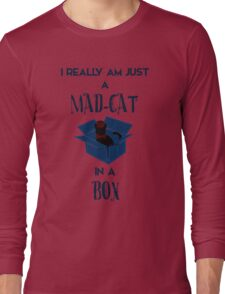 Just a mad cat in a box Long Sleeve T-Shirt
