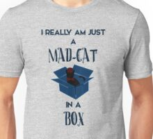 Just a mad cat in a box Unisex T-Shirt