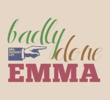 Badly done, Emma! by tachycardic