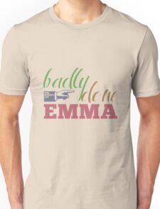 Badly done, Emma! Unisex T-Shirt