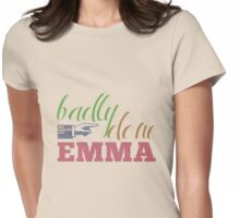 Badly done, Emma! Womens Fitted T-Shirt