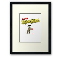 Kill The Zombies Framed Print