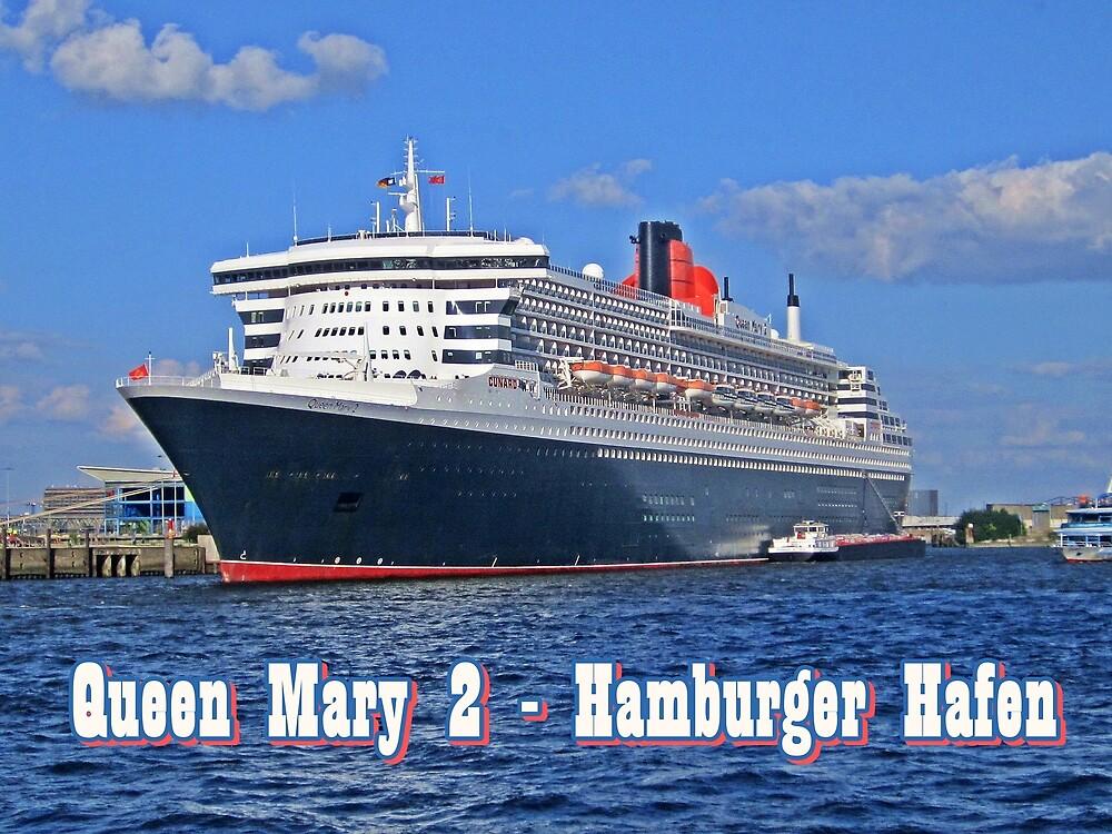 Queen Mary 2 Hamburger Hafen by Ingrid Stiehler