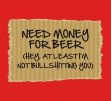Need Money For Beer by BrightDesign