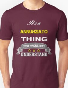 ANNUNZIATO It's thing you wouldn't understand !! - T Shirt, Hoodie, Hoodies, Year, Birthday  T-Shirt