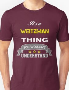 WEITZMAN It's thing you wouldn't understand !! - T Shirt, Hoodie, Hoodies, Year, Birthday T-Shirt
