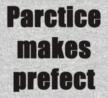 Parctice Makes Prefect B by JimmRennie