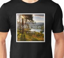 You Were Switched at Birth Unisex T-Shirt