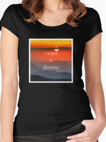 I Want a Divorce Women's Fitted Scoop T-Shirt