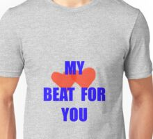 My hearts beat for you Unisex T-Shirt