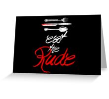 Hannibal - Eat the Rude (Vintage style) Greeting Card