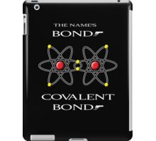 The Name's Bond -- Covalent Bond iPad Case/Skin