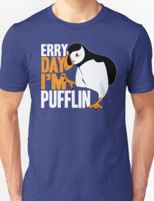 Erry Day I'm Pufflin Unisex T-Shirt