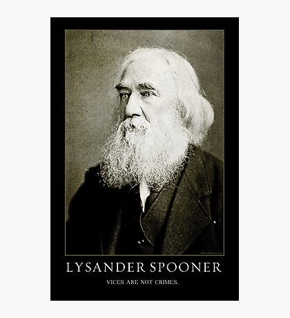 Lysander Spooner Vices Are Not Crimes Photographic Print