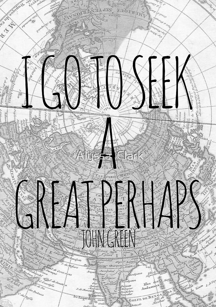 Great Perhaps by Alyssa  Clark