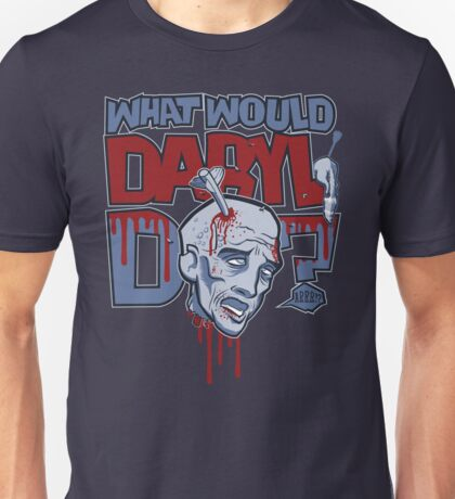 What Would Daryl Do? Unisex T-Shirt