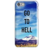 Go To Hell iPhone Case/Skin