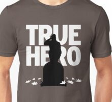True Hero Unisex T-Shirt
