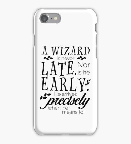 A Wizard is Never Late iPhone Case/Skin