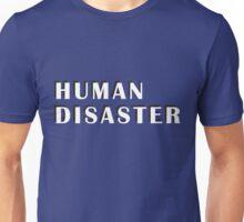 human disaster 1 Unisex T-Shirt