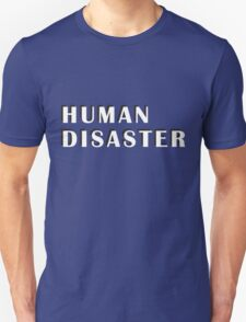human disaster 1 T-Shirt