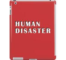 human disaster 2 iPad Case/Skin