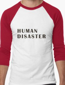 human disaster 2 Men's Baseball ¾ T-Shirt