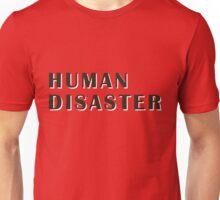 human disaster 2 Unisex T-Shirt