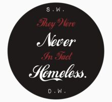 Never In Fact Homeless by Kendall Shaffer