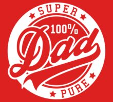 100 percent PURE SUPER DAD White by MILK-Lover