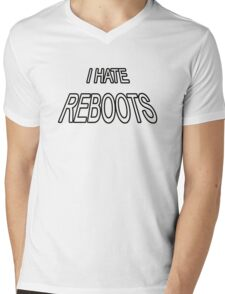 I HATE REBOOTS - (Kick-ass 2) Mens V-Neck T-Shirt