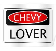 CHEVY LOVER, FUNNY DANGER STYLE FAKE SAFETY SIGN Poster