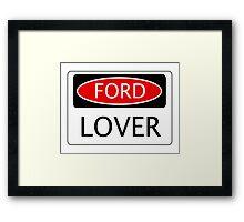 FORD LOVER, FUNNY DANGER STYLE FAKE SAFETY SIGN Framed Print