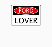 FORD LOVER, FUNNY DANGER STYLE FAKE SAFETY SIGN Unisex T-Shirt