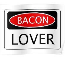 BACON LOVER, FUNNY DANGER STYLE FAKE SAFETY SIGN Poster