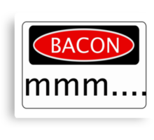 BACON mmm...., FUNNY DANGER STYLE FAKE SAFETY SIGN Canvas Print